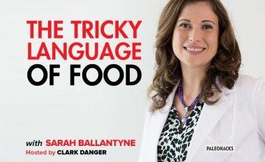 The Tricky Language of Food with Sarah Ballantyne