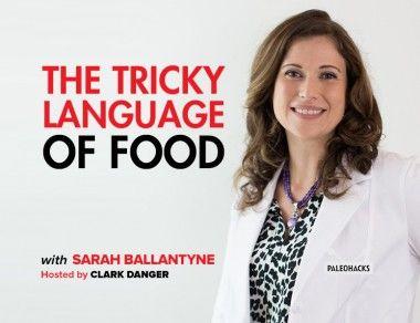 The Tricky Language of Food with Sarah Ballantyne