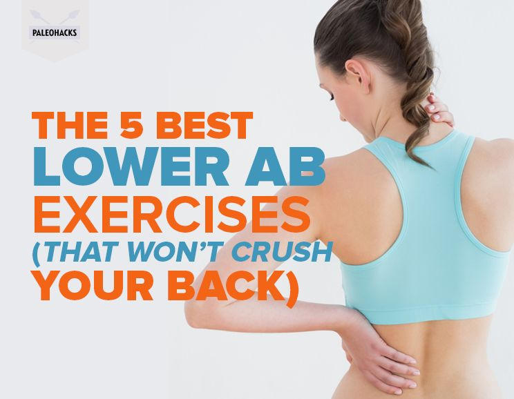 The 5 Best Lower Ab Exercises That Wont Crush Your Back