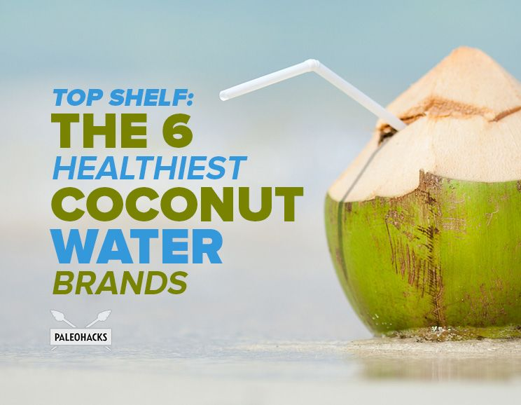 Top Shelf: The 6 Healthiest Coconut Water Brands