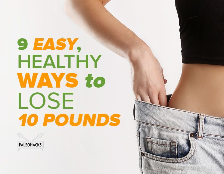49 Healthy Ways to Lose 10 Pounds