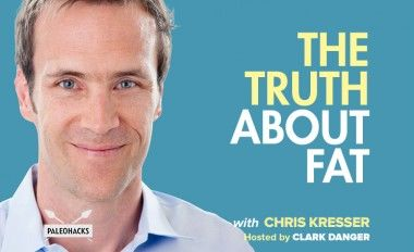 The Truth About Fat with Chris Kresser