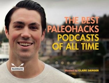 The Best PaleoHacks Podcasts of All Time