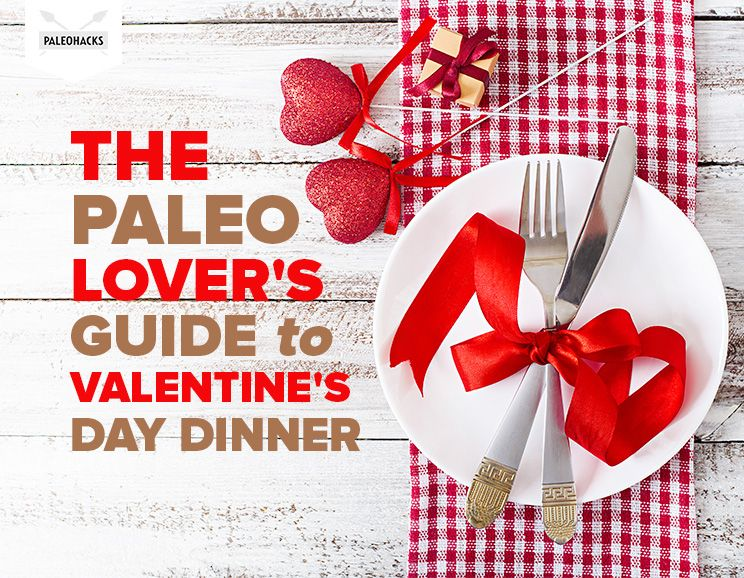 the paleo lover's guide to valentine's day dinner, Ideas