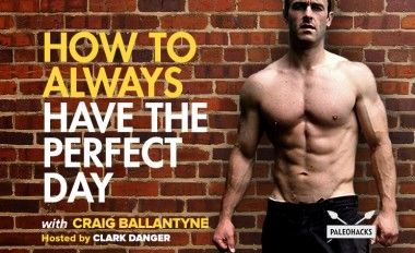 How to Always Have the Perfect Day with Craig Ballantyne