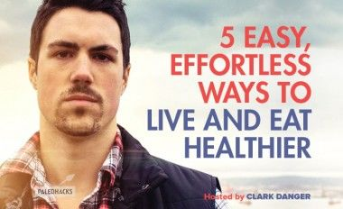 5 Easy, Effortless Ways to Live and Eat Healthier