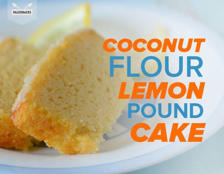 Paleo Lemon Pound Cake Coconut Flour