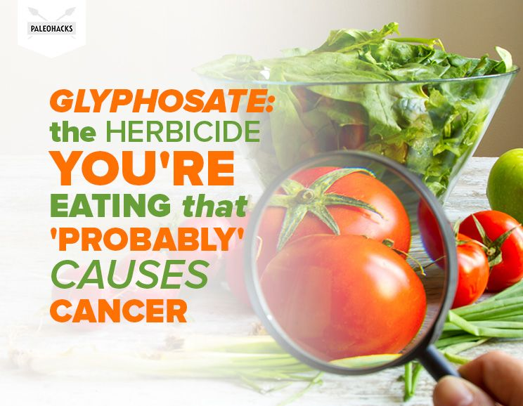 glyphosate the herbicide you re eating that probably causes cancer
