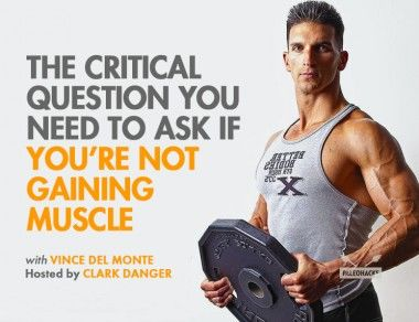 The Critical Question You Need to Ask If You're Not Gaining Muscle
