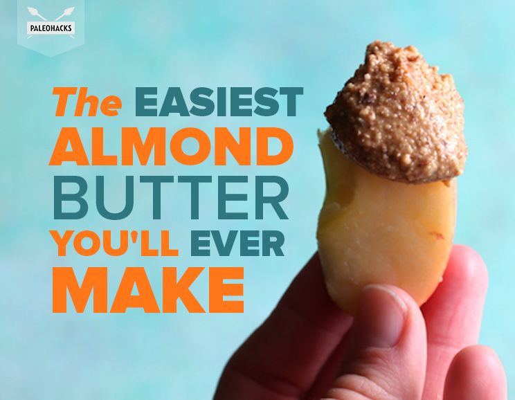 The Easiest Almond Butter You'll Ever Make | PaleoHacks