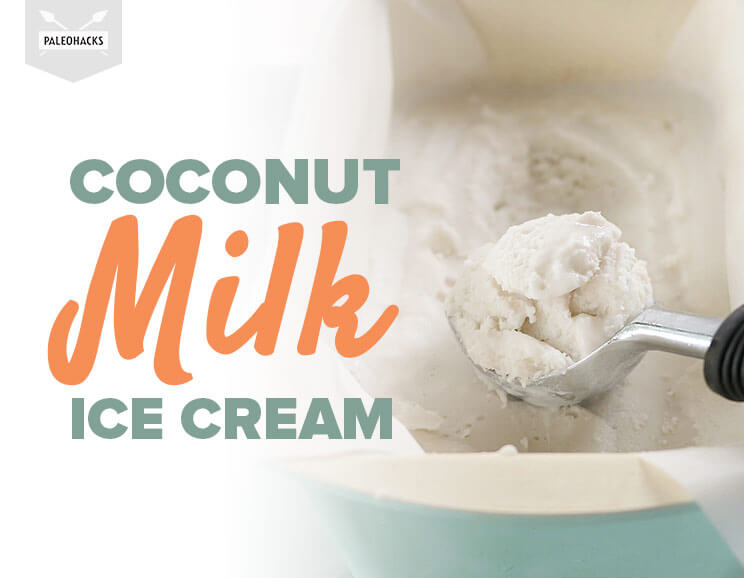 Coconut Milk Ice Cream | Paleo, Dairy-Free, Vegan