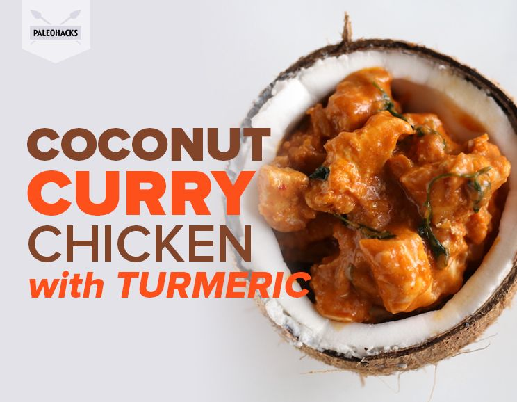Coconut Curry Chicken With Turmeric Paleo Dairy Free Gluten Free