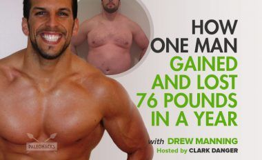 How One Man Gained and Lost 76 Pounds in a Year