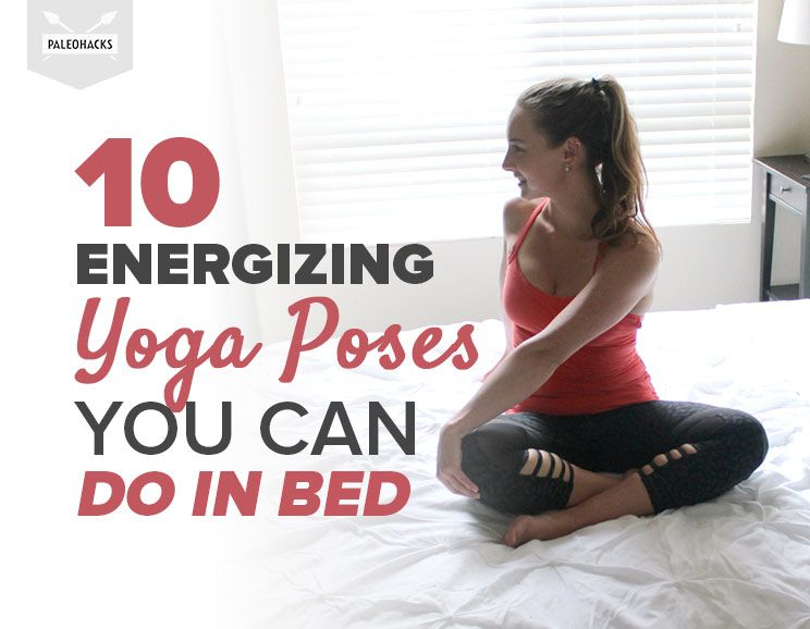10 Energizing Yoga Poses You Can Do In Bed
