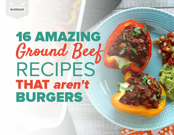 16 Amazing Ground Beef Recipes That Arent Burgers