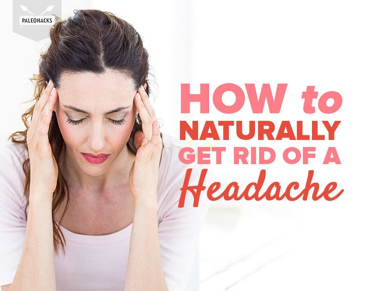 How Can I Get Rid Of My Headache Naturally