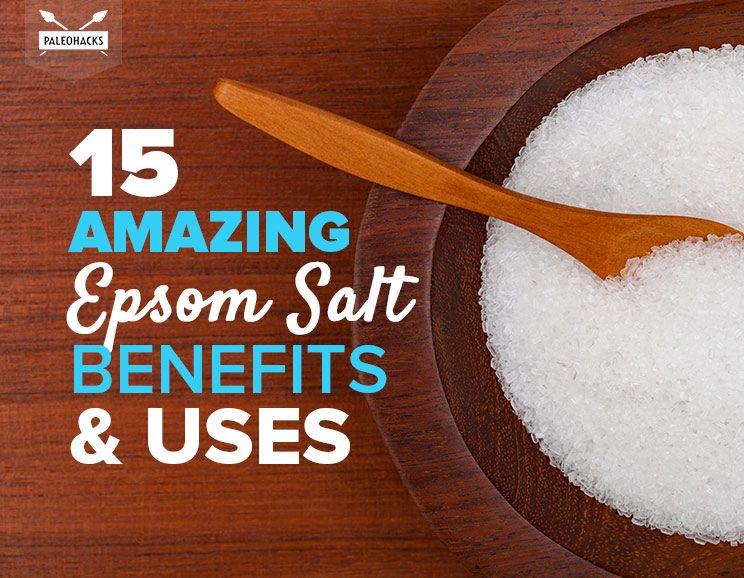 15 Amazing Epsom Salt Health Benefits And Uses