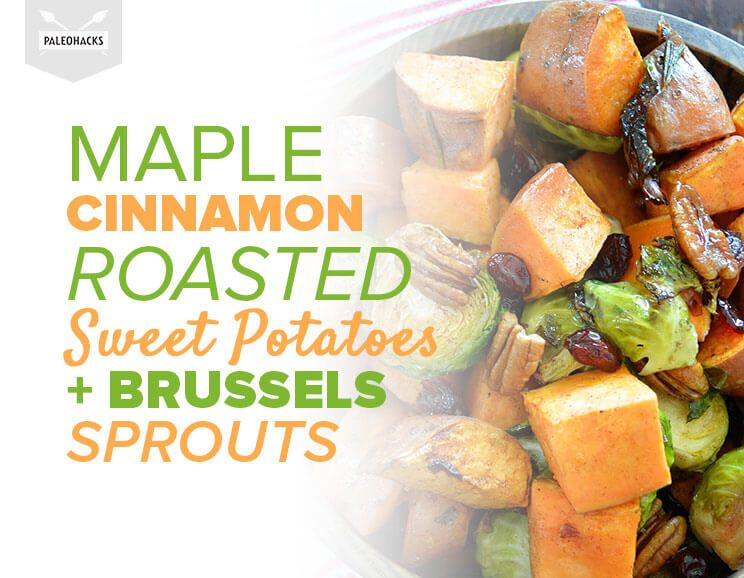 Maple Cinnamon Roasted Sweet Potatoes and Brussels Sprouts