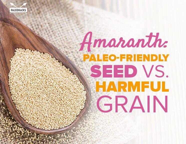 amaranth paleo friendly seed vs harmful grain