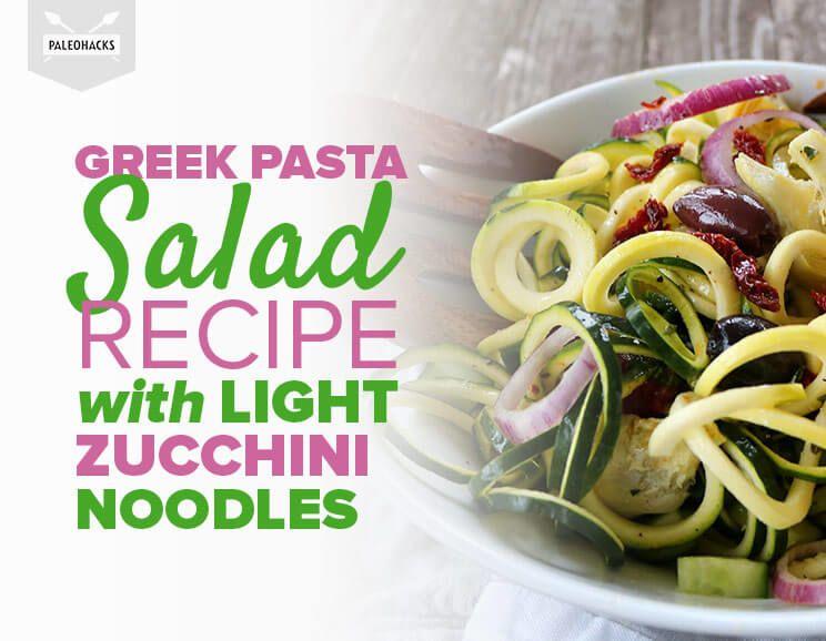Greek Pasta Salad Recipe with Light Zucchini Noodles