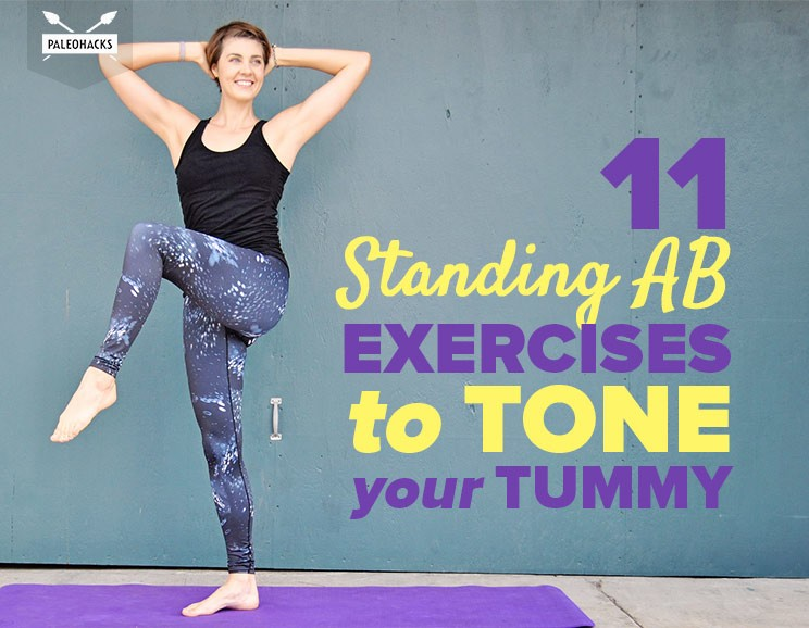 11 Standing Ab Exercises To Tone Your Tummy Paleohacks