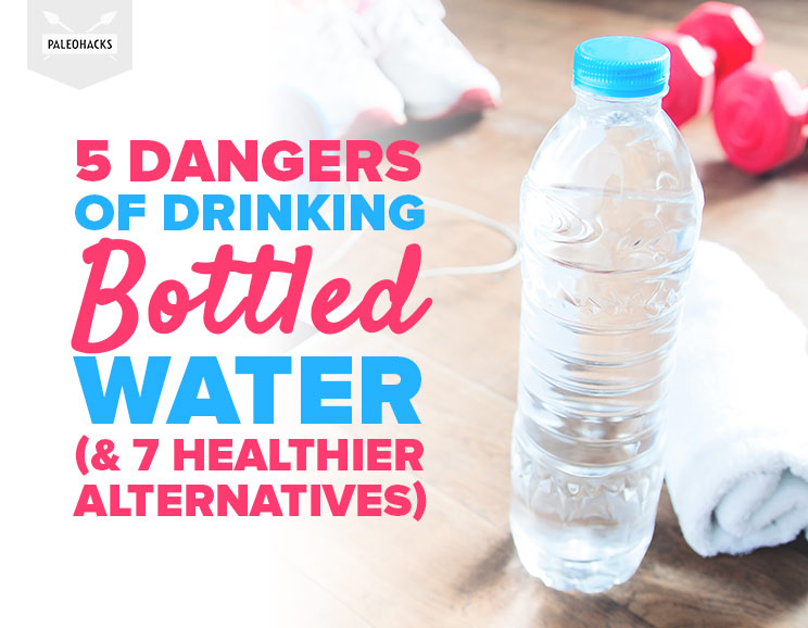5 Dangers Lurking in Bottled Water (& 7 Healthier ...