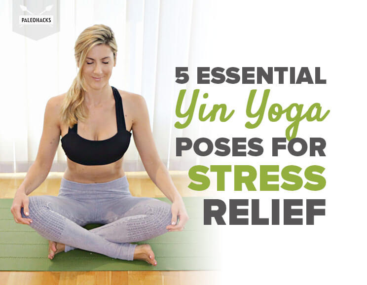 5 Essential Yin Yoga Poses For Stress Relief