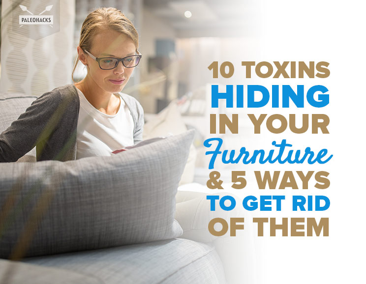 10 toxins in furniture 5 ways to get rid of them for Get rid of furniture