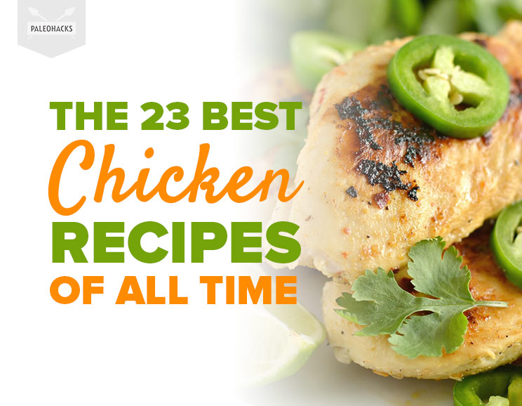 The 23 Best Chicken Recipes Of All Time High Protein Paleo Healthy